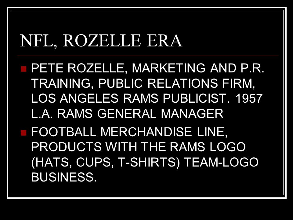 NFL, ROZELLE ERA PETE ROZELLE, MARKETING AND P.R. TRAINING, PUBLIC RELATIONS FIRM, LOS ANGELES RAMS PUBLICIST. 1957 L.A. RAMS GENERAL MANAGER FOOTBALL