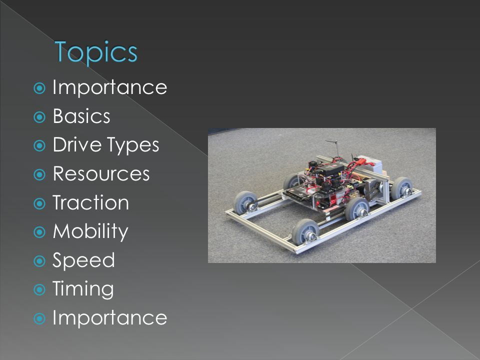 + Simple mechanisms + Immediate turn + Simple control – 4 wheel independent - Minimal brake - OK pushing power - Needs a suspension - Difficulty on inclines