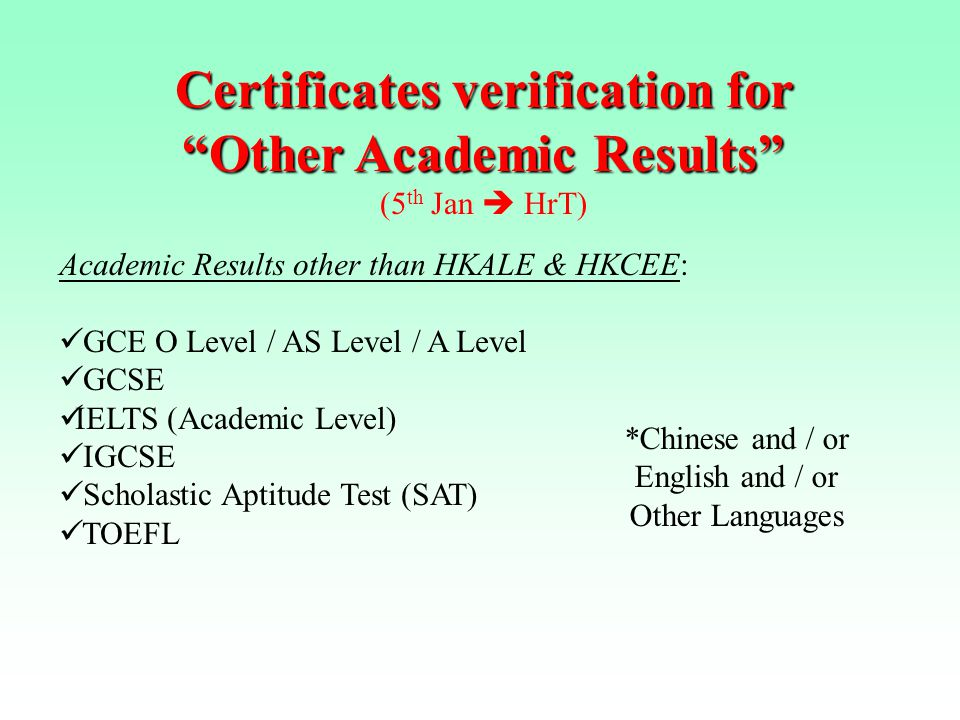 "Certificates verification for ""Other Academic Results"" (5 th Jan  HrT) Academic Results other than HKALE & HKCEE: GCE O Level / AS Level / A Level GC"