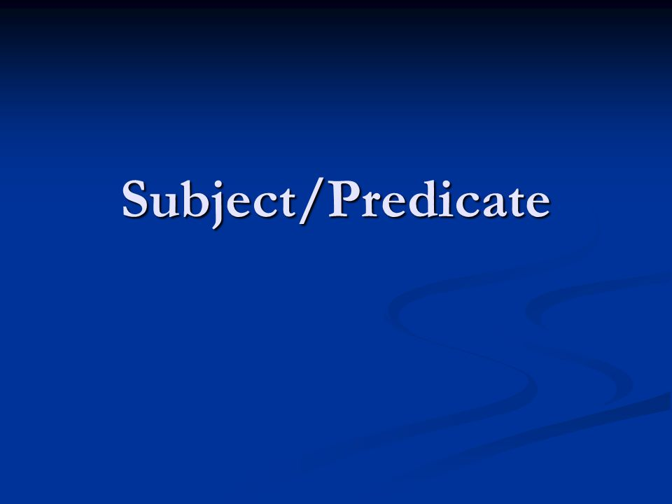 Subject Every sentence has 2 parts Every sentence has 2 parts The subject The subject The predicate The predicate  The subject of a sentence tells who or what the sentence is about.