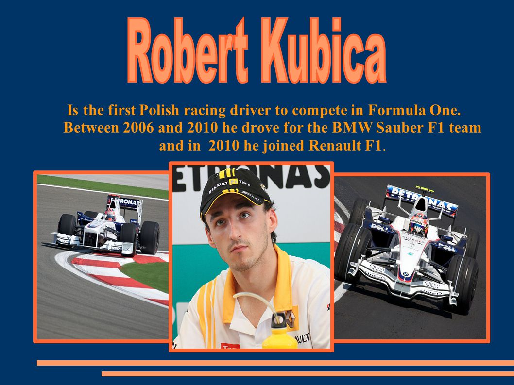 Is the first Polish racing driver to compete in Formula One.