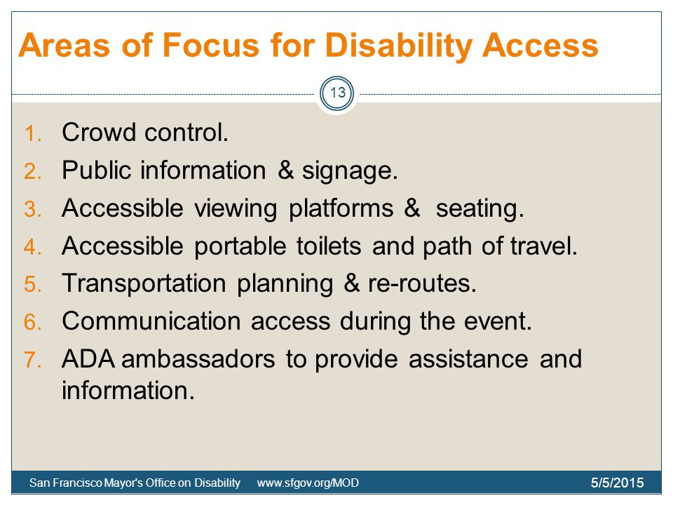 Areas of Focus for Disability Access 1. Crowd control.