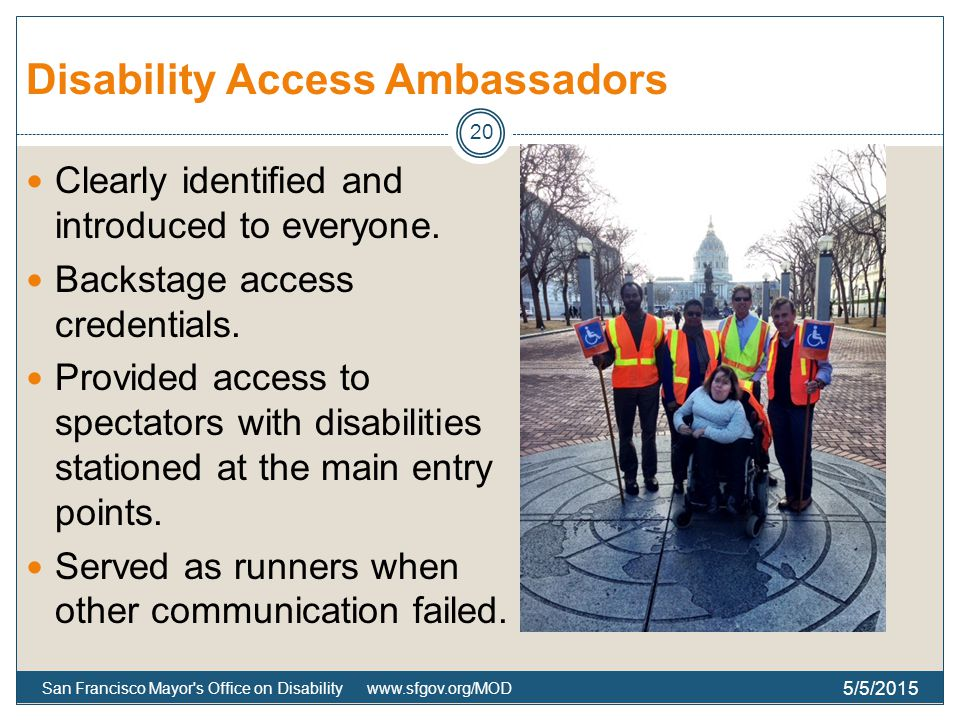 Disability Access Ambassadors Clearly identified and introduced to everyone.