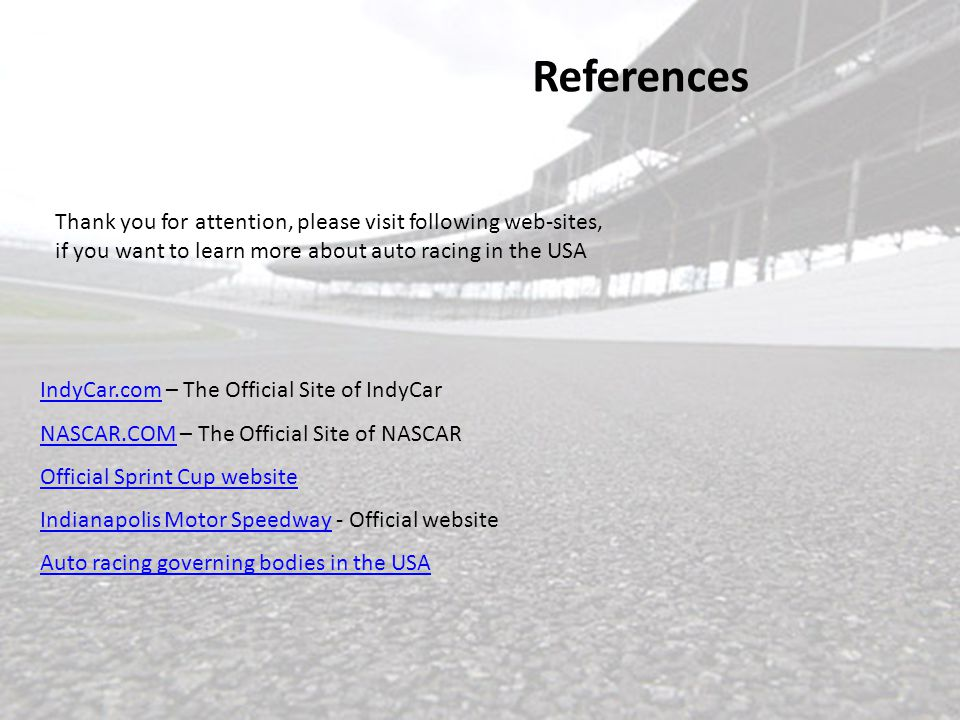 References IndyCar.comIndyCar.com – The Official Site of IndyCar NASCAR.COMNASCAR.COM – The Official Site of NASCAR Official Sprint Cup website Indian