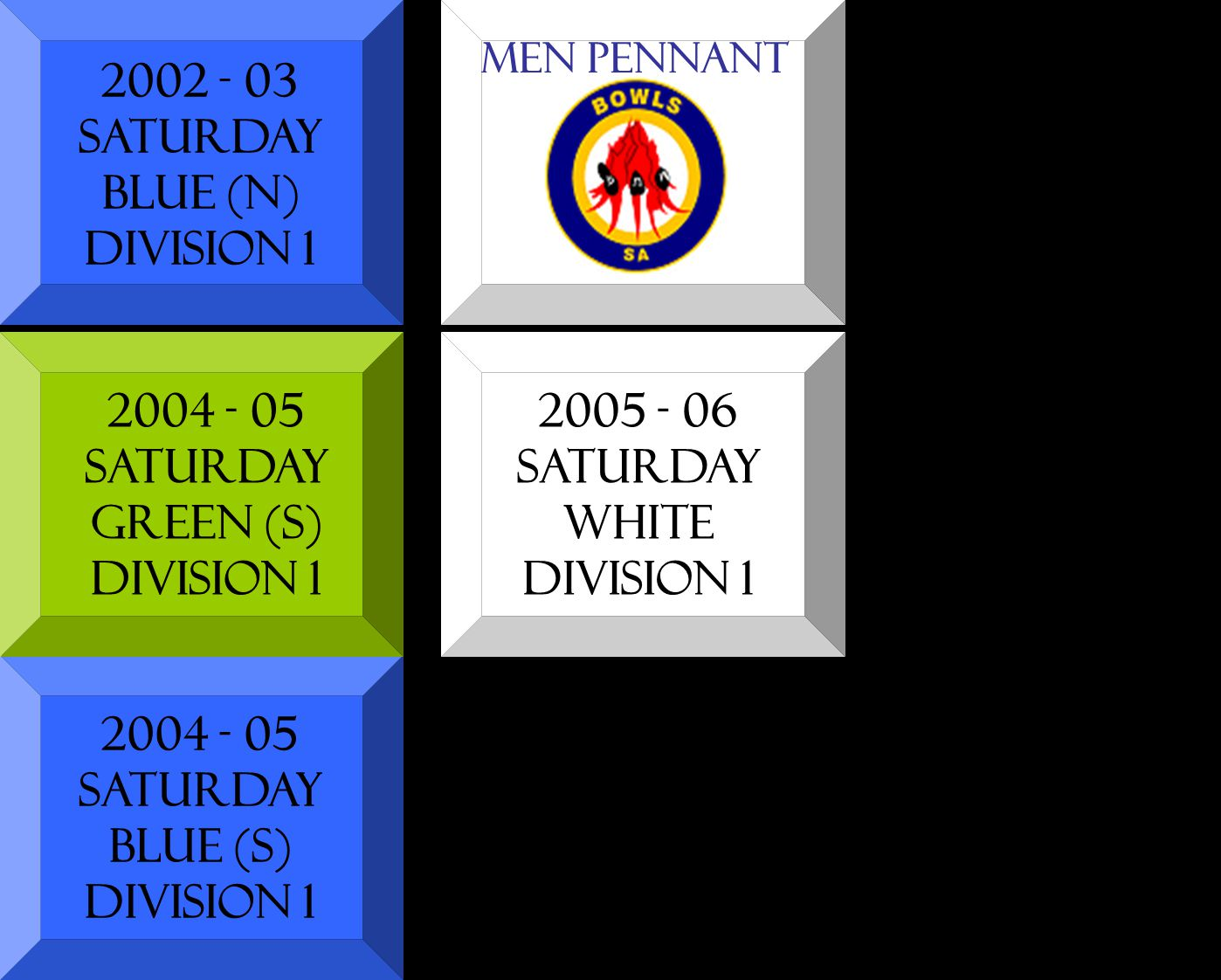 2002 - 03 SATURDAY BLUE (N) DIVISION 1 2004 - 05 SATURDAY GREEN (S) DIVISION 1 2004 - 05 SATURDAY BLUE (S) DIVISION 1 2005 - 06 SATURDAY WHITE DIVISIO