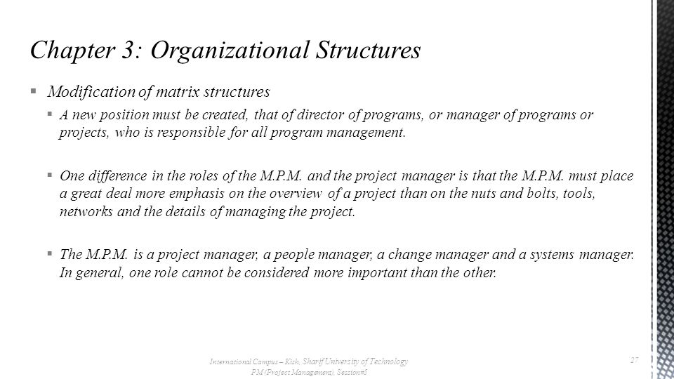 Modification of matrix structures  A new position must be created, that of director of programs, or manager of programs or projects, who is respons