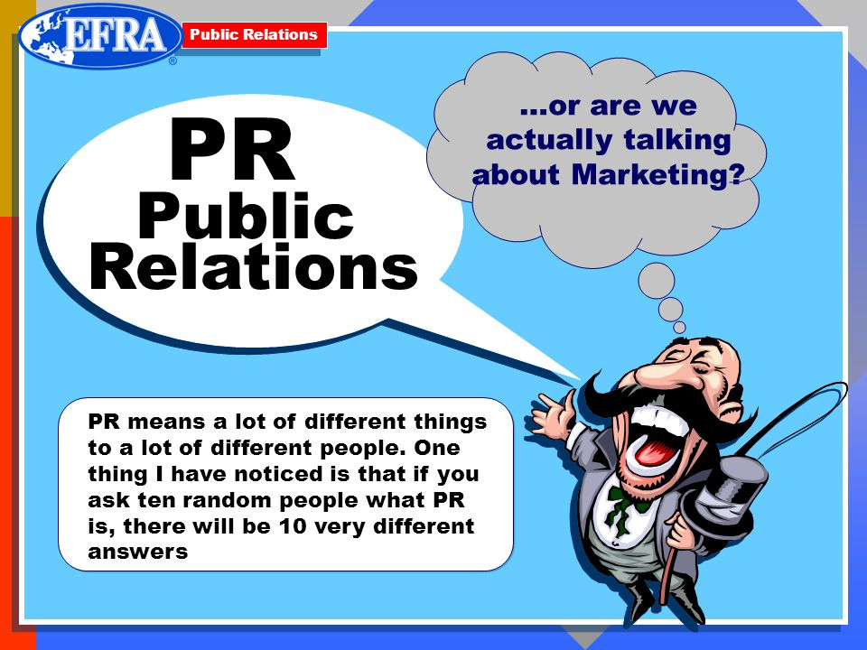 PR …or are we actually talking about Marketing.