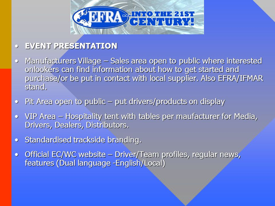 EVENT PRESENTATIONEVENT PRESENTATION Manufacturers Village – Sales area open to public where interested onlookers can find information about how to get started and purchase/or be put in contact with local supplier.