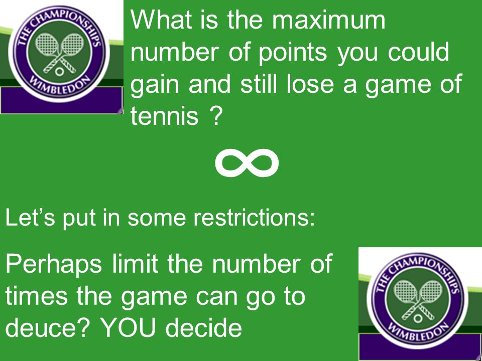 What is the maximum number of points you could gain and still lose a game of tennis .