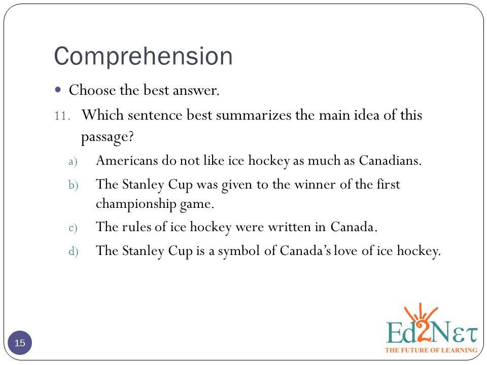 Comprehension 15 Choose the best answer. 11.