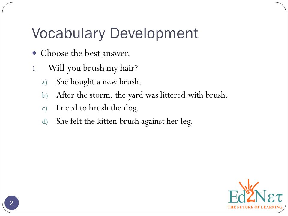 Vocabulary Development 2 Choose the best answer. 1.