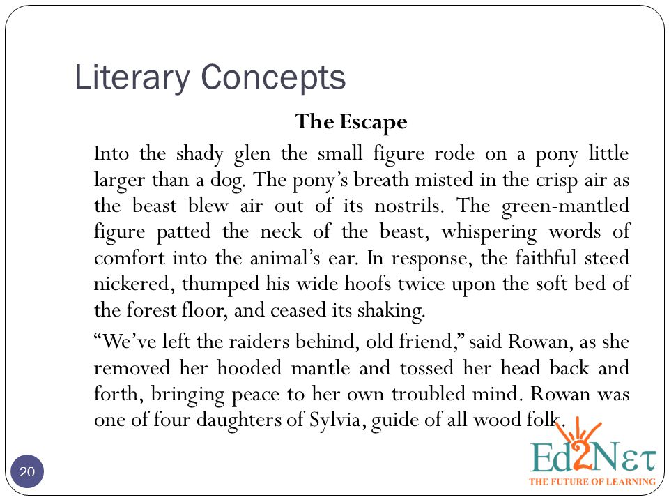 Literary Concepts 20 The Escape Into the shady glen the small figure rode on a pony little larger than a dog.