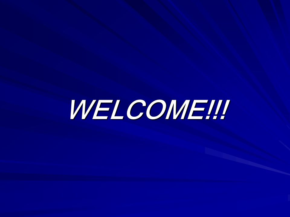 WELCOME!!!