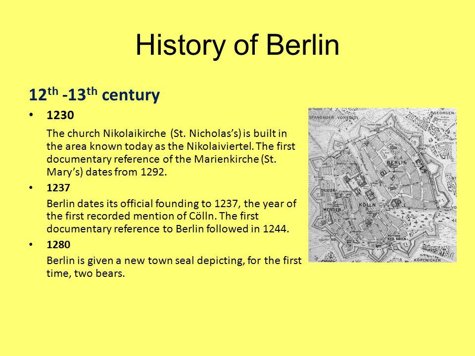 History of Berlin 12 th -13 th century 1230 The church Nikolaikirche (St.