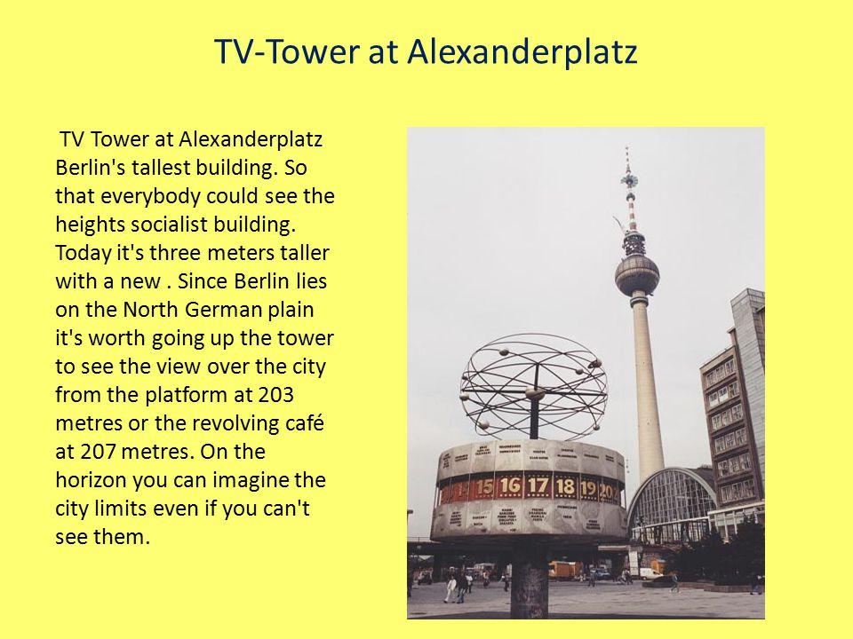 TV-Tower at Alexanderplatz TV Tower at Alexanderplatz Berlin s tallest building.