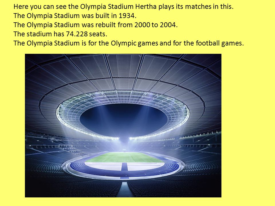 Here you can see the Olympia Stadium Hertha plays its matches in this.