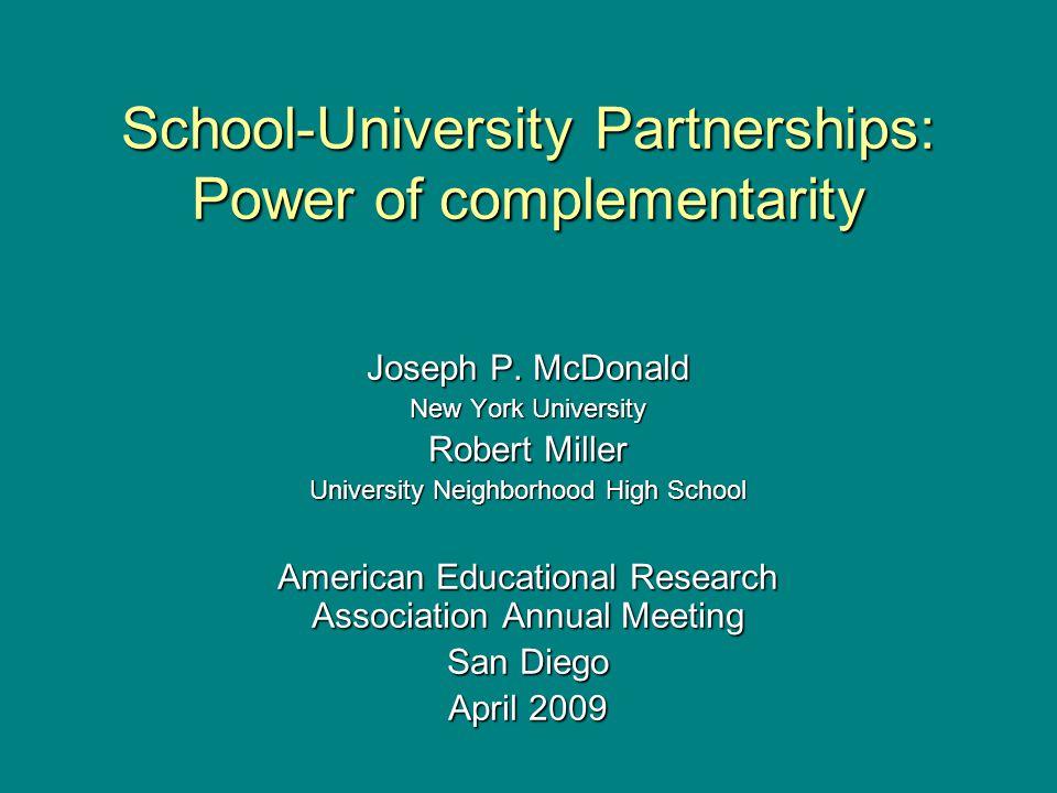 School-University Partnerships: Power of complementarity Joseph P.