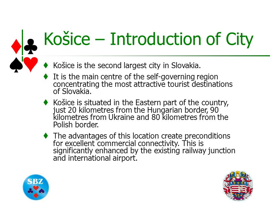  Košice is the second largest city in Slovakia.