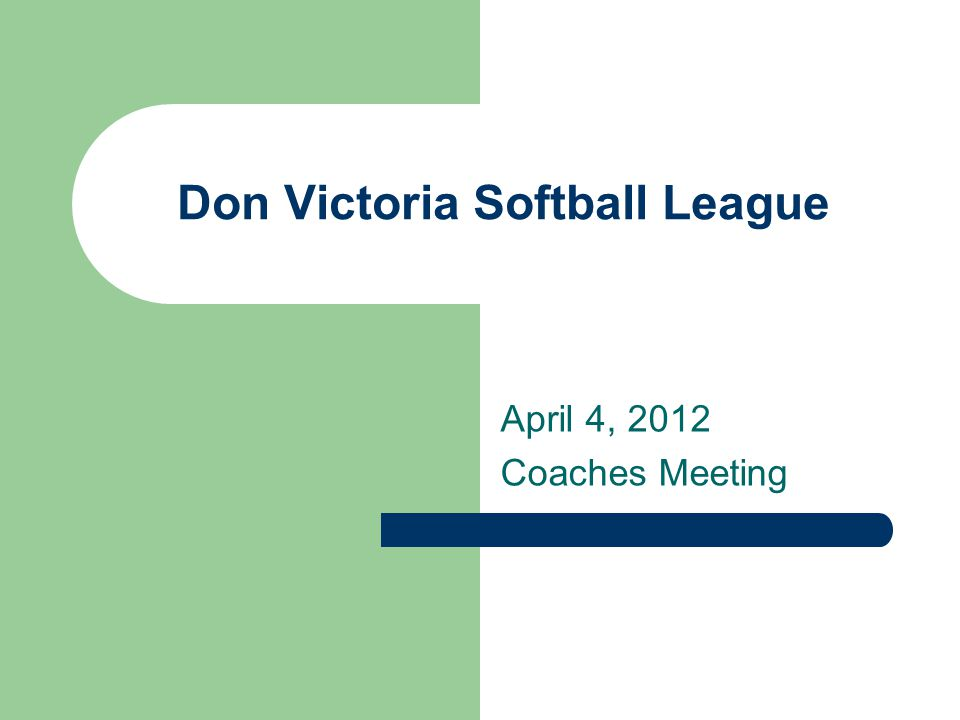 Don Victoria Softball League Review of League Rules Brian Cook