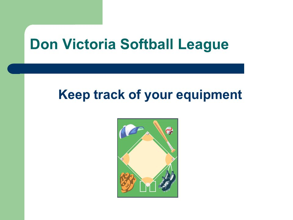 Don Victoria Softball League Keep track of your equipment