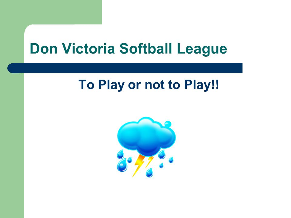 Don Victoria Softball League To Play or not to Play!!