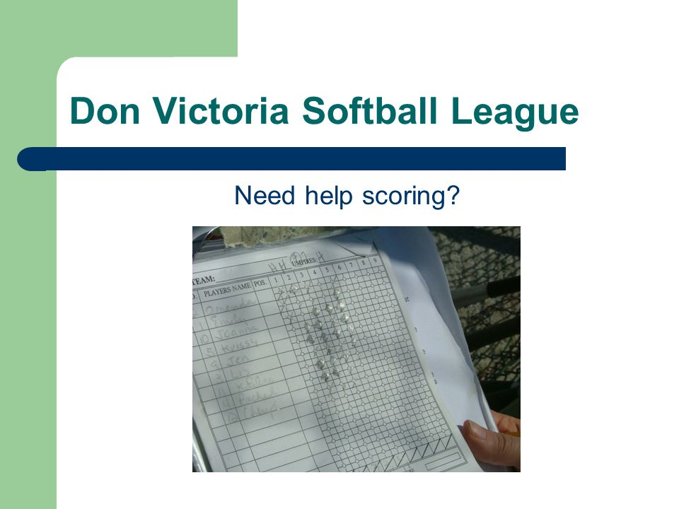 Don Victoria Softball League Need help scoring?