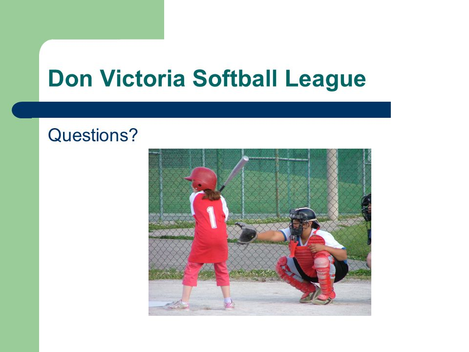 Don Victoria Softball League Questions
