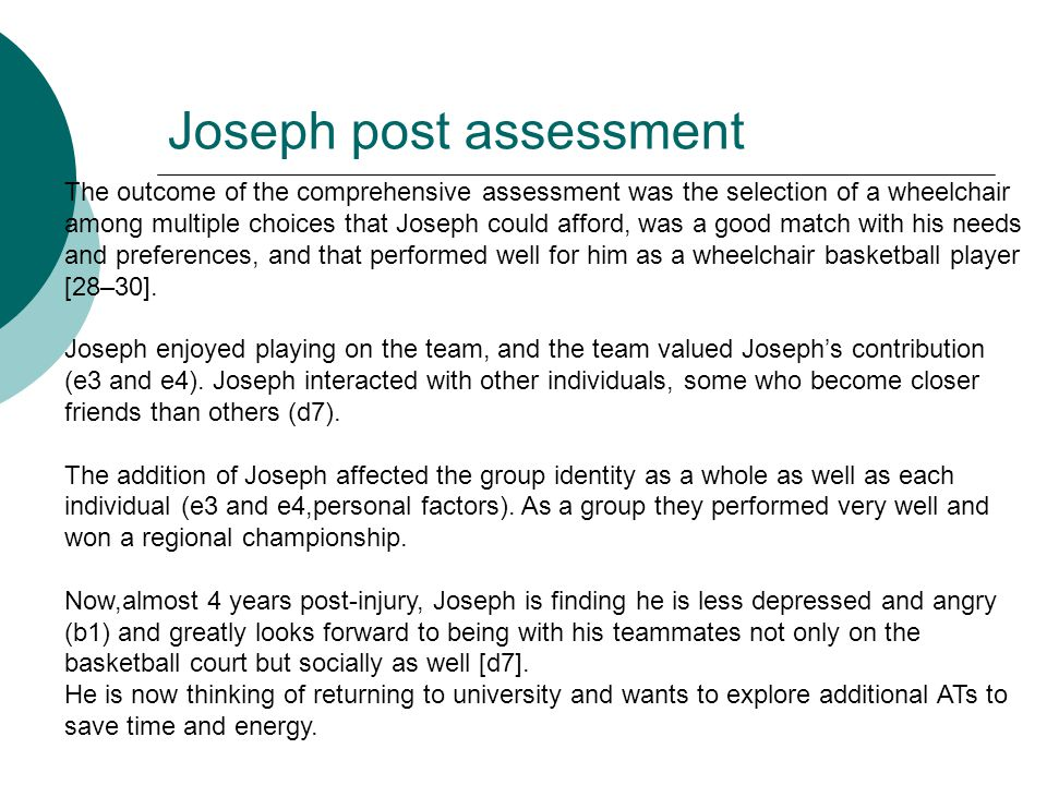 Joseph post assessment The outcome of the comprehensive assessment was the selection of a wheelchair among multiple choices that Joseph could afford,