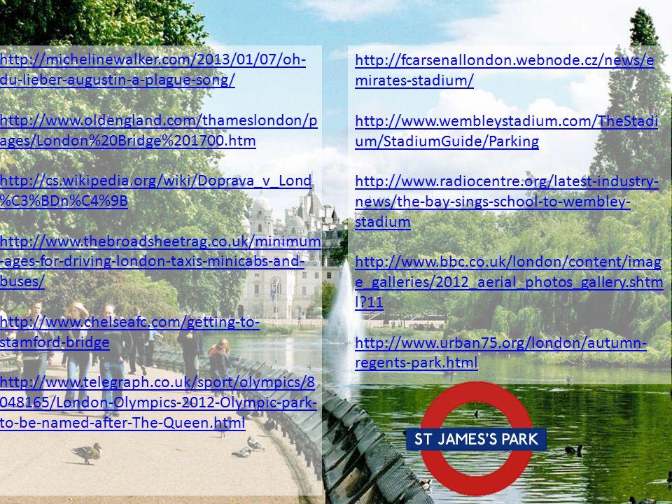 http://michelinewalker.com/2013/01/07/oh- du-lieber-augustin-a-plague-song/ http://www.oldengland.com/thameslondon/p ages/London%20Bridge%201700.htm h
