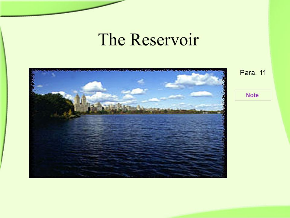 The Reservoir Para. 11 Note
