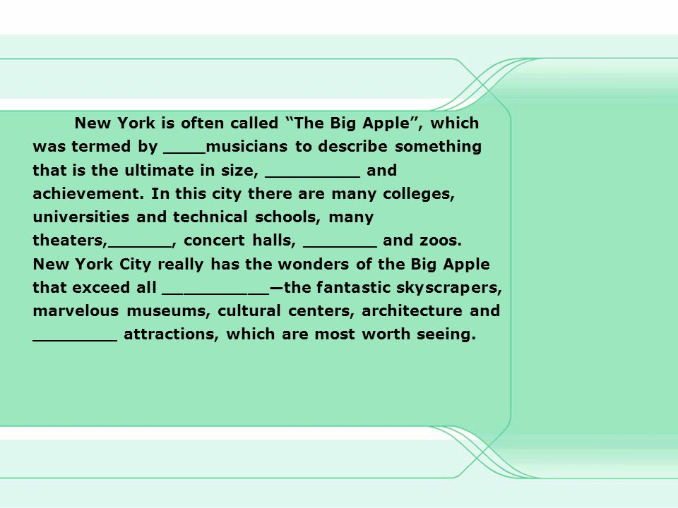New York is often called The Big Apple , which was termed by ____musicians to describe something that is the ultimate in size, _________ and achievement.