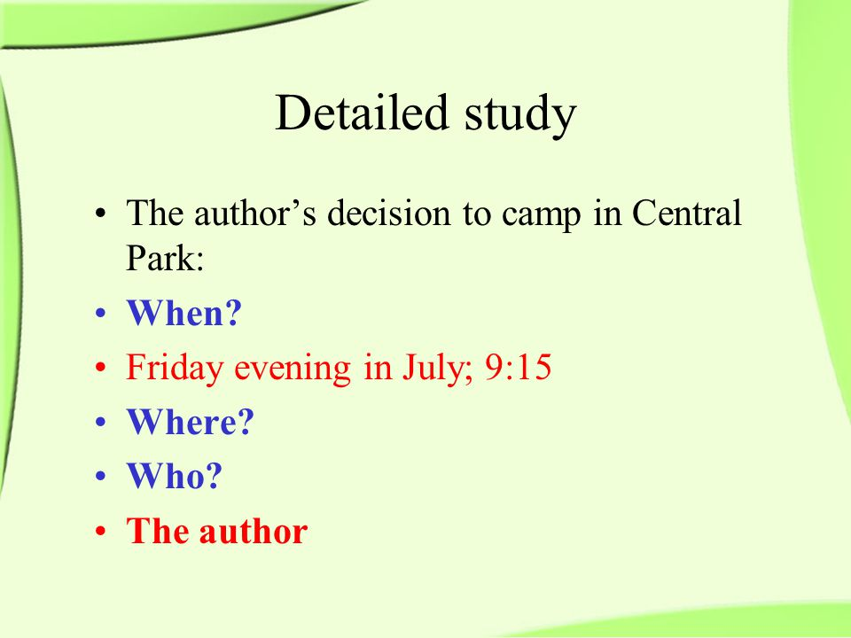 Detailed study The author's decision to camp in Central Park: When.