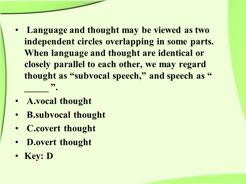 Language and thought may be viewed as two independent circles overlapping in some parts.