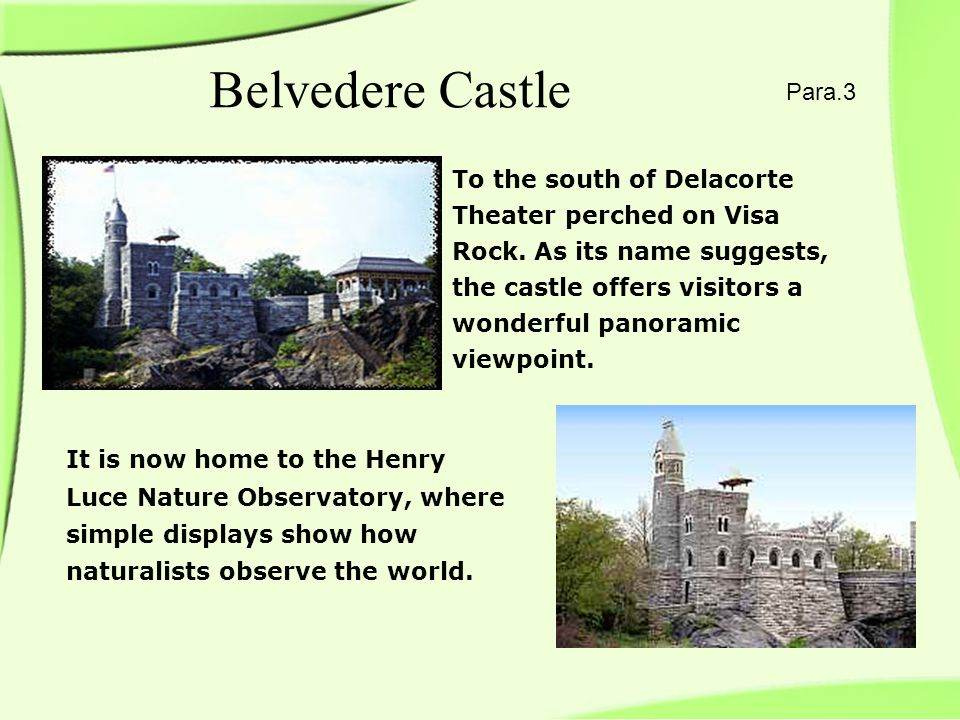 Belvedere Castle Para.3 To the south of Delacorte Theater perched on Visa Rock.