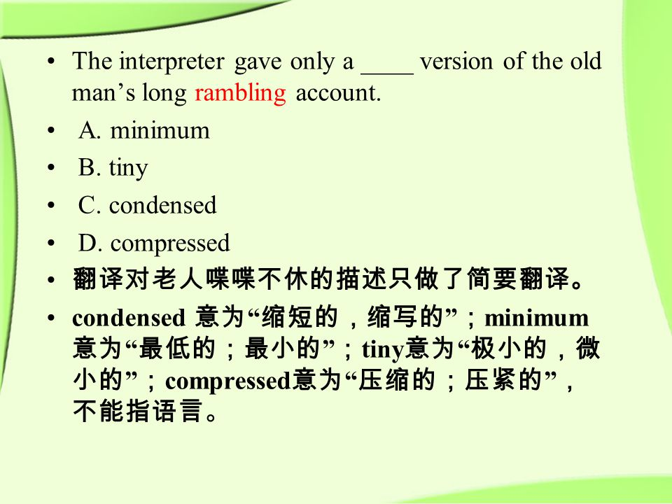 The interpreter gave only a ____ version of the old man's long rambling account.