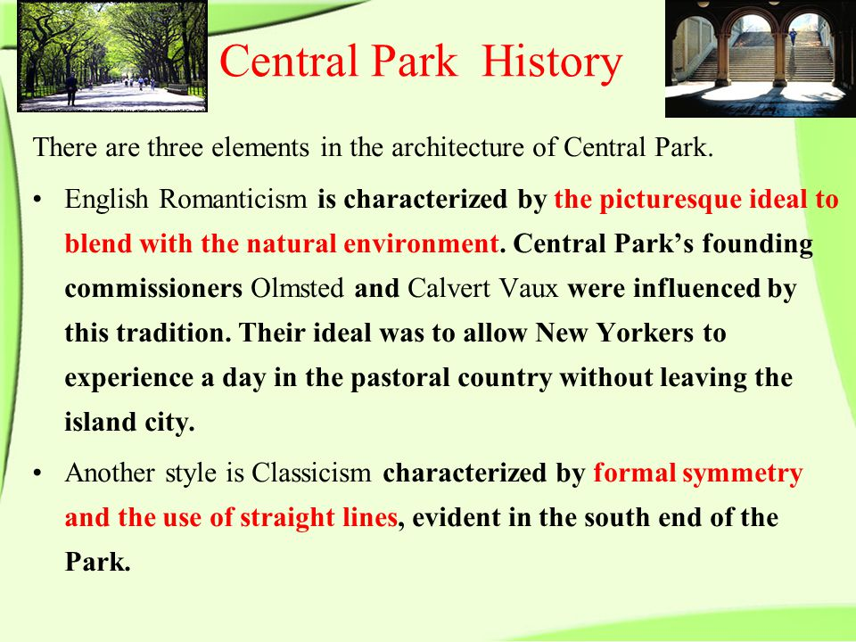 There are three elements in the architecture of Central Park.