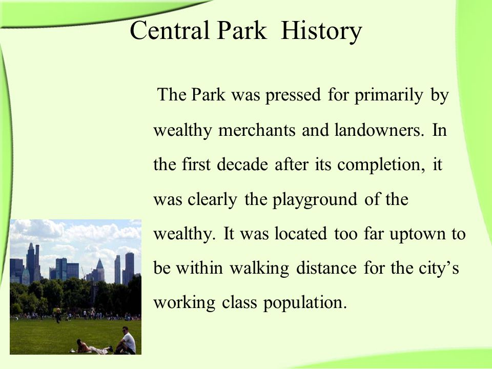 The Park was pressed for primarily by wealthy merchants and landowners.