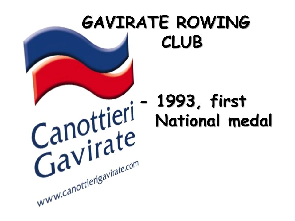 GAVIRATE ROWING CLUB - 1993, first National medal - 1993, first National medal