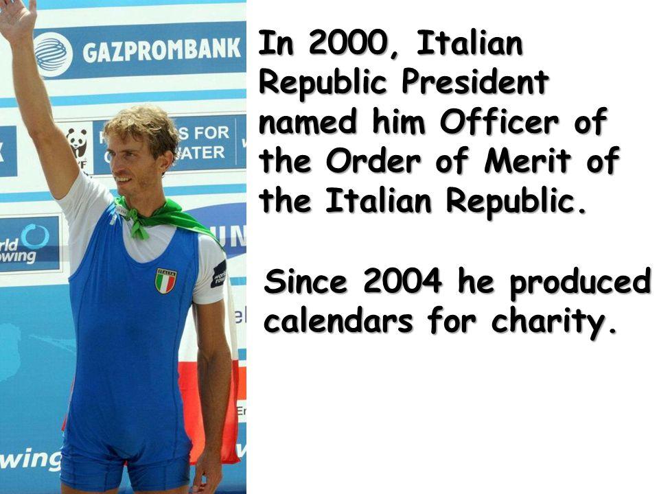 In 2000, Italian Republic President named him Officer of the Order of Merit of the Italian Republic.