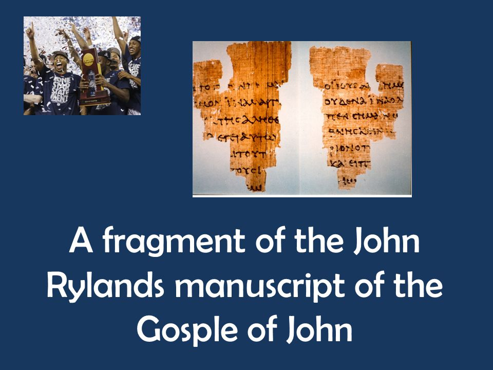 A fragment of the John Rylands manuscript of the Gosple of John