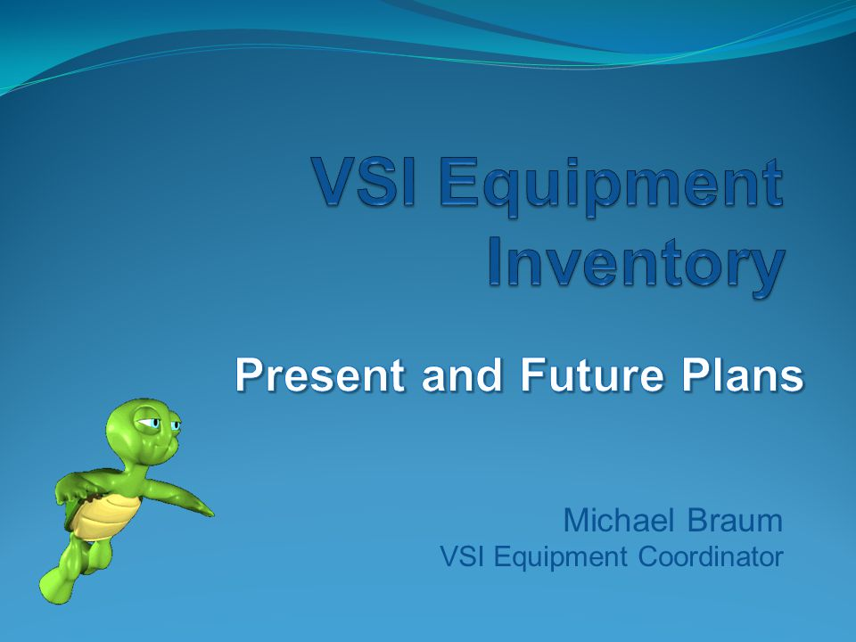 Michael Braum VSI Equipment Coordinator