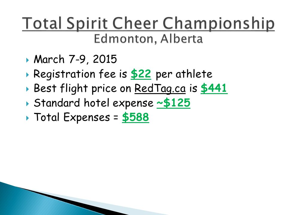  March 7-9, 2015  Registration fee is $22 per athlete  Best flight price on RedTag.ca is $441  Standard hotel expense ~$125  Total Expenses = $588