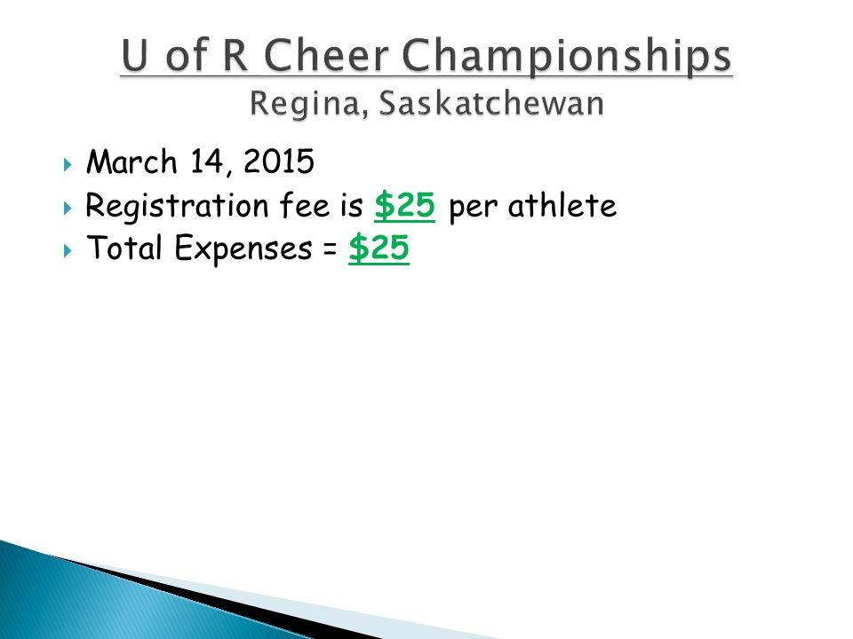  March 14, 2015  Registration fee is $25 per athlete  Total Expenses = $25