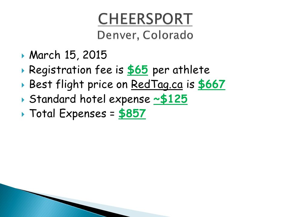  March 15, 2015  Registration fee is $65 per athlete  Best flight price on RedTag.ca is $667  Standard hotel expense ~$125  Total Expenses = $857