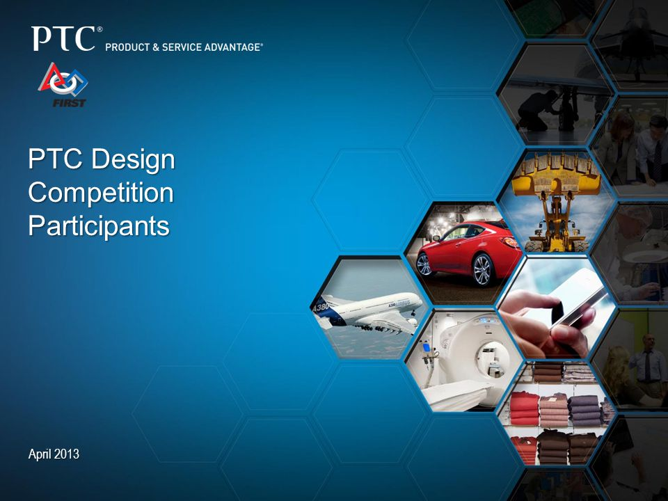PTC Design Competition Participants April 2013
