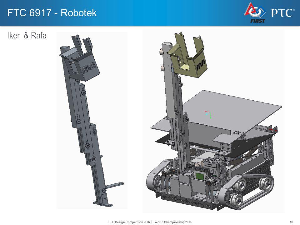 10 FTC 6917 - Robotek Iker & Rafa PTC Design Competition - FIRST World Championship 2013