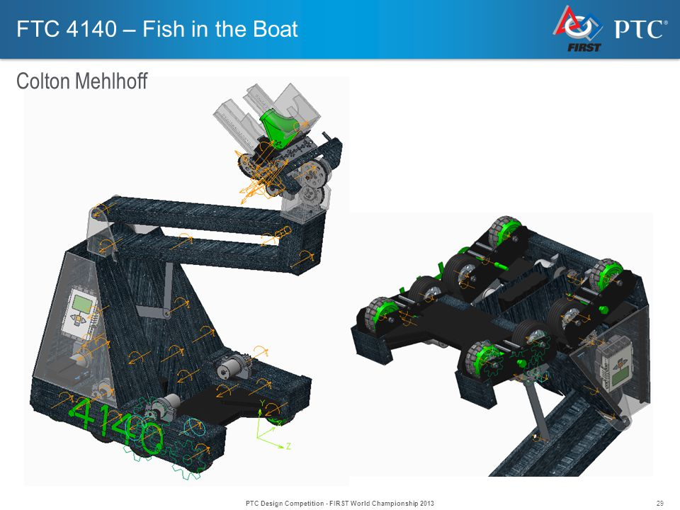 29 FTC 4140 – Fish in the Boat Colton Mehlhoff PTC Design Competition - FIRST World Championship 2013