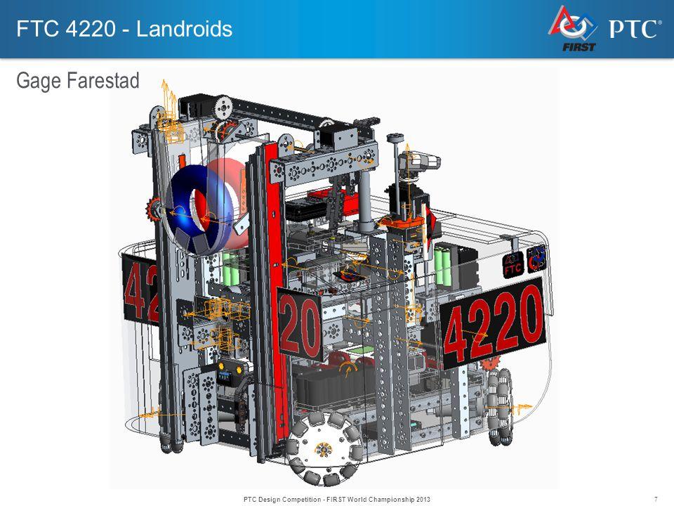 7 FTC 4220 - Landroids Gage Farestad PTC Design Competition - FIRST World Championship 2013