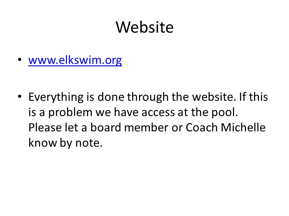 Website www.elkswim.org Everything is done through the website.