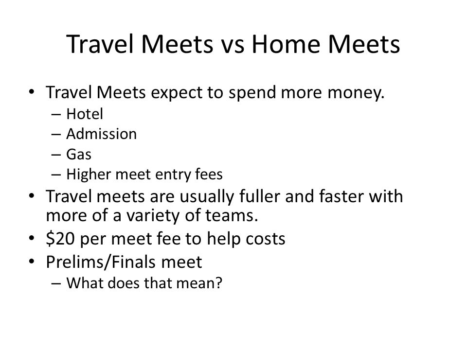 Travel Meets vs Home Meets Travel Meets expect to spend more money.
